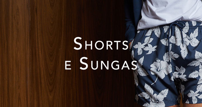 Shorts e Sungas
