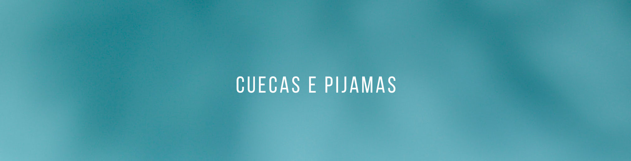 Cuecas e Pijamas